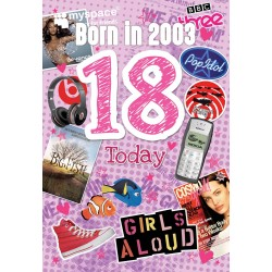 Girl's 18th Birthday Greeting Card - Born in 2003 - Female Milestone Age 18 - Interesting Facts Inside from 2003 for Her- Attractive Foil Finish (YA238)