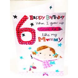 Girl Age 6 Happy Birthday When I Grow Up I Want To Be Like Mummy Card