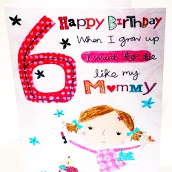 Girl Age 6 Happy Birthday When I Grow Up I Want To Be Like Mummy Card