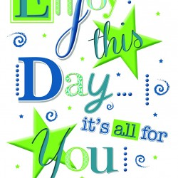 Enjoy This Day It's All For You Foiled Happy Birthday Card