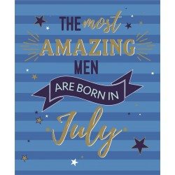 The Most Amazing Men are Born in July Male Happy Birthday Greeting Card