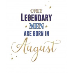 Only Legendary Men are Born in August Male Happy Birthday Greeting Card