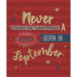 Never Underestimate a Man Born in September Male Happy Birthday Greeting Card