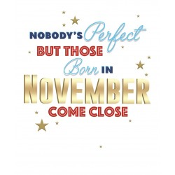 Perfect are Those Born in November Male Happy Birthday Greeting Card