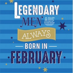 Legendary Men Are Always Born In February Male Happy Birthday Card Facts Inside