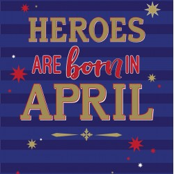 Heroes Are Born In April Male Happy Birthday Card Facts Inside