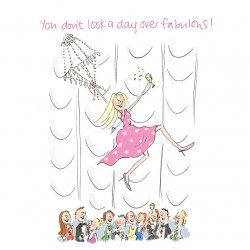 You Don't Look A Day Over Fabulous! Swinging from Chandelier with Champagne Happy Birthday Card