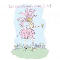 Let the celebrations b-GIN! Showgirl in town Happy Birthday Card