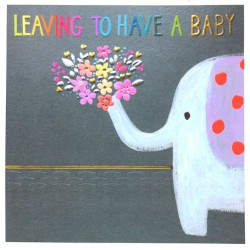 Leaving To Have A Baby Elephant & Flowers Blank Greeting Card- Emboss & Foil - Jumbo Jamboree by Paper Salad (JJ1809)