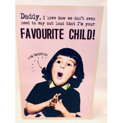 Daddy Favourite Child Fathers Day Greeting Card (FDW729)