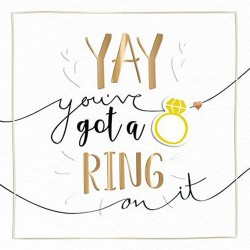 Yay You've got a Ring on it Luxury Handmade Engagement Card by Talking Pictures