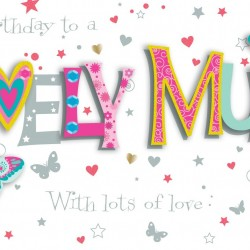 Luxury Handmade To A Lovely Mum Happy Birthday Card