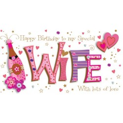 My Special Wife Happy Birthday Champagne with Love Luxury Hand Finished Greeting Card