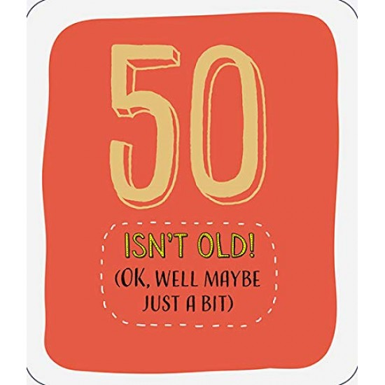 50 Isn't Old! Ok Well Maybe Just A Little Bit Happy 50th Birthday Greeting Card