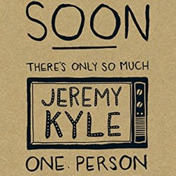 Get Well Soon There's Only So Much Jeremy Kyle One Person Can Watch Greeting Card