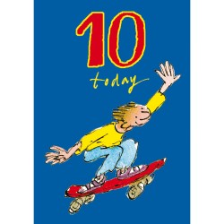 10 Today Boy 10th Birthday Card - Skater Boy - By Quentin Blake