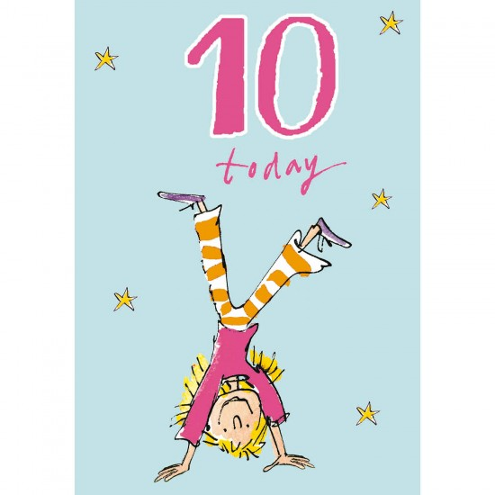 10 Today Girl 10th Birthday Card - Cartwheel Queen - By Quentin Blake