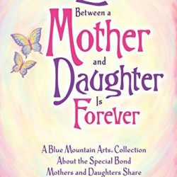 A Daybook The Love Between A Mother & Daughter Is Forever Blue Mountain Arts