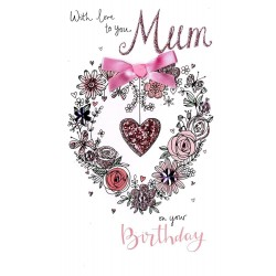 With Love To You Mum On Your Birthday Greeting Card